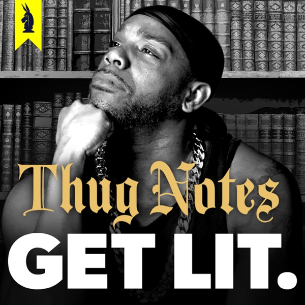 Thug Notes: Get Lit