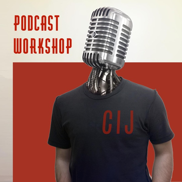 CIJ Podcast Workshop