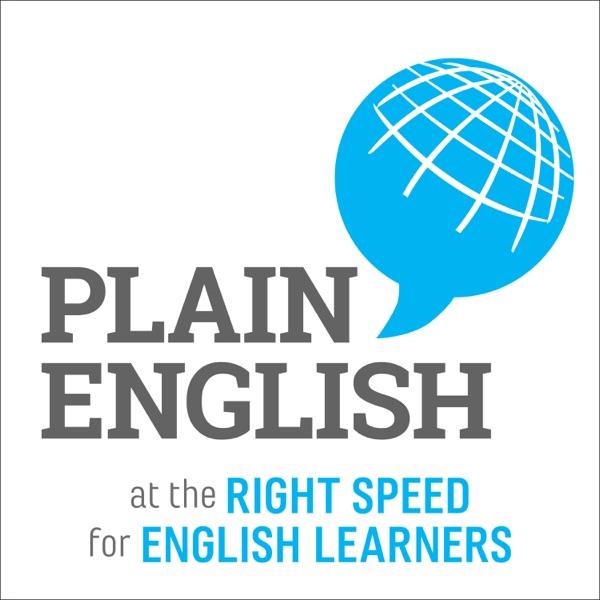 Plain English | Learn English | Vocabulary, News, and Culture at the Right Speed for English Language Learners