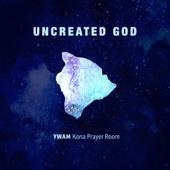 Uncreated God