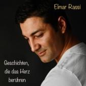 Geschichten, die das Herz berühren - Elmar Rassi