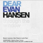 Dear Evan Hansen: Through the Window (Unabridged)