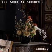 Too Good at Goodbyes (Piano Version)