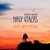 Nagy utazás (Lotfi Begi Remix)