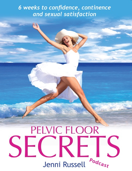 Pelvic Floor Secrets with Jenni Russell