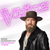 I m Already There The Voice Performance Adam Cunningham