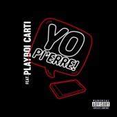 Yo Pi'erre! (feat. Playboi Carti) - Pi'Erre Bourne Cover Art