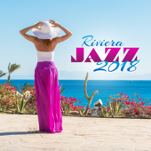 Riviera Jazz: Welcome to Beach Party Jazz 2018, Deep Relaxation & Jazz Lounge Club