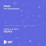 Paris (Delirious & Alex K Unofficial Remix) [The Chainsmokers] - Single