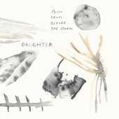 Daughter - Music From Before the Storm  artwork