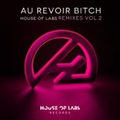 Au Revoir Bitch (Remixes Vol. 2) - EP