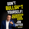 Don't Bullsh*t Yourself!: Crush the Excuses That Are Holding You Back (Unabridged) - Jon Taffer