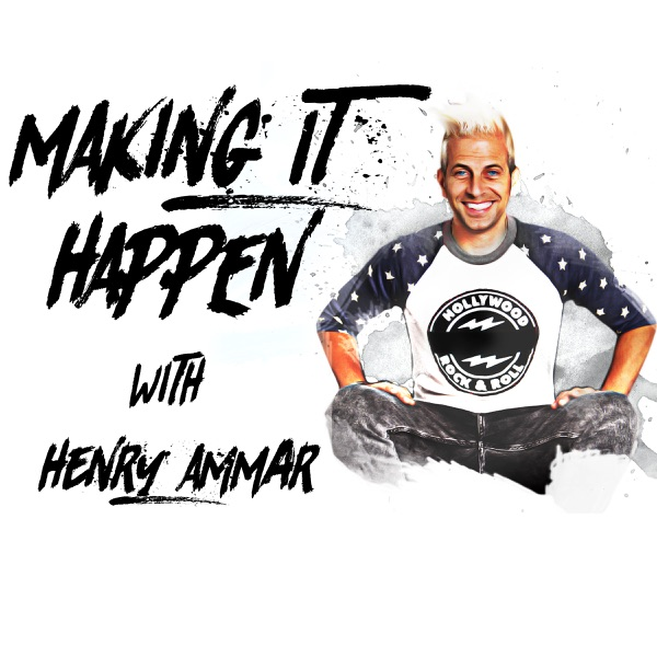 Making It Happen with Henry Ammar