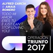 Alfred Garcia & Amaia Romero - Todo Mi Amor Eres Tú (I Just Can't Stop Loving You) [Operación Triunfo 2017] portada