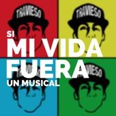 Si Mi Vida Fuera un Musical (Original Motion Picture Soundtrack) - Daniel El Travieso