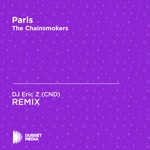 Paris (DJ Eric Z (CND) Unofficial Remix) [The Chainsmokers] - Single
