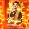 Khayal with Desi Routz - Mankirt Aulakh mp3