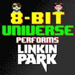 8 Bit Universe Performs Linkin Park