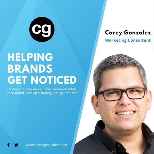 Get Noticed with Corey Gonzalez