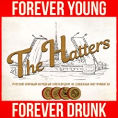 The Hatters - Forever Young Forever Drunk обложка