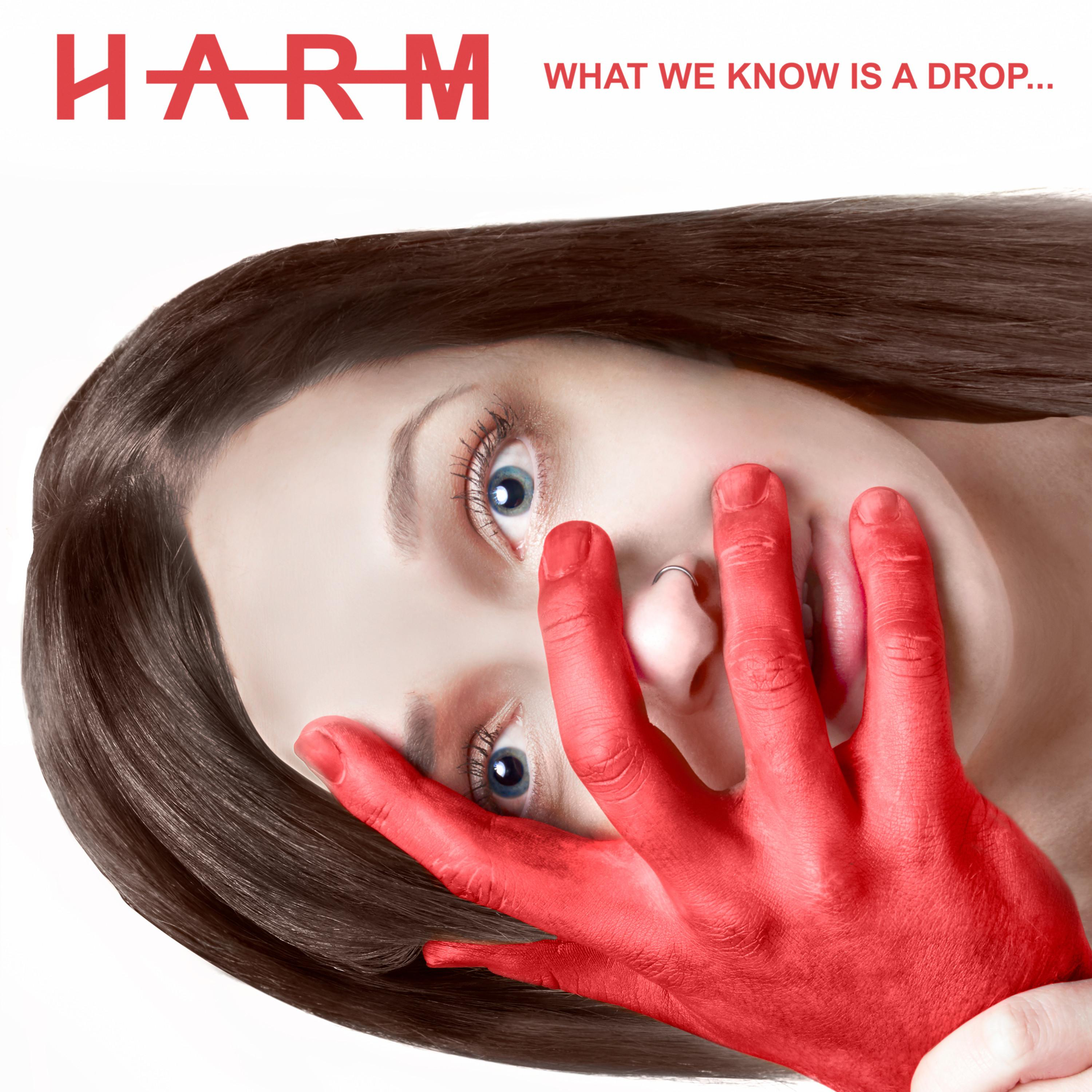 Harm - What We Know Is A Drop [EP] (2018)