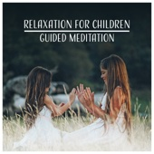 Relaxation for Children: Guided Meditation – Music for Inner Silence, Insomnia Cure, Bubble Bath, Harmony, Quiet Time & Yoga