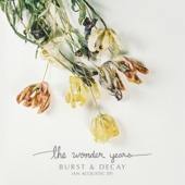 Burst & Decay (An Acoustic EP) - The Wonder Years Cover Art