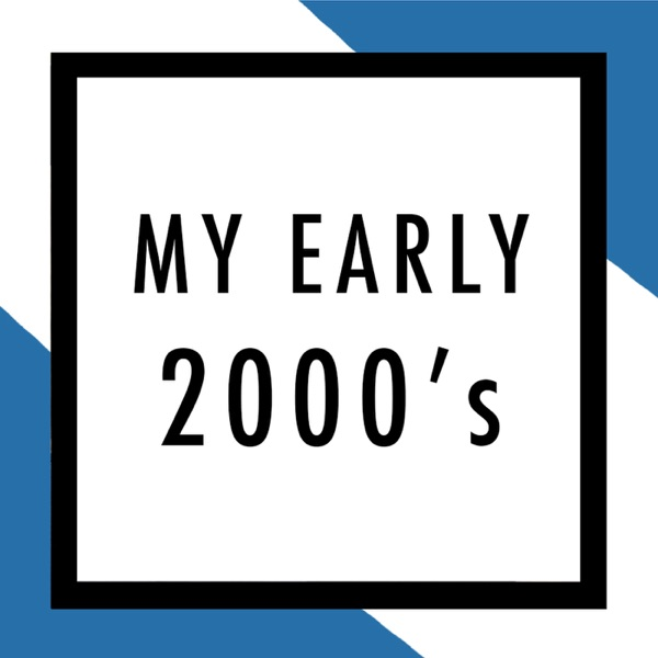 My Early 2000's Podcast