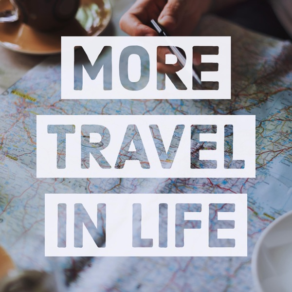 More Travel in Life