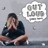 Gabbie Hanna - Out Loud artwork