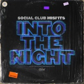 Social Club Misfits - Into the Night  artwork
