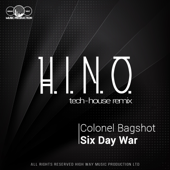 Six Day War (H.I.N.O. Tech-House Remix) - Colonel Bagshot