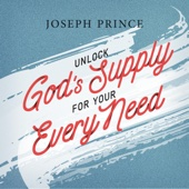 Unlock God's Supply for Your Every Need