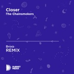 Closer (Bross Unofficial Remix) [The Chainsmokers] - Single