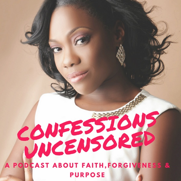 Confessions Uncensored Podcast