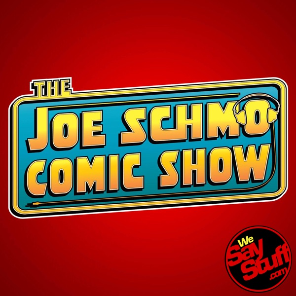 The Joe Schmo Comic Show - We Say Stuff