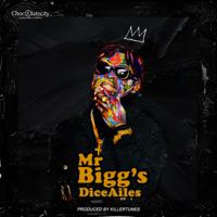 Mr Biggs - Dice Ailes