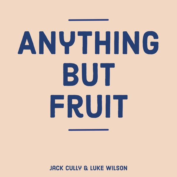 Anything But Fruit