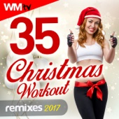 35 Christmas Workout Remixes 2017 (Unmixed Compilation for Fitness & Workout 128 - 160 Bpm / 32 Count)