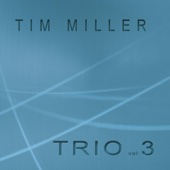 Tim Miller - Trio, Vol. 3  artwork