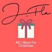 All I Want For Christmas Is You - JFla