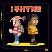 i SHYNE - Carnage & Lil Pump