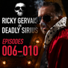 Ricky Gervais Is Deadly Sirius: Episodes 6-10 - Ricky Gervais