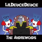 The Andrewoids (feat. Andrew Huang, Gunnarolla & Eddie Bowley) - LilDeuceDeuce