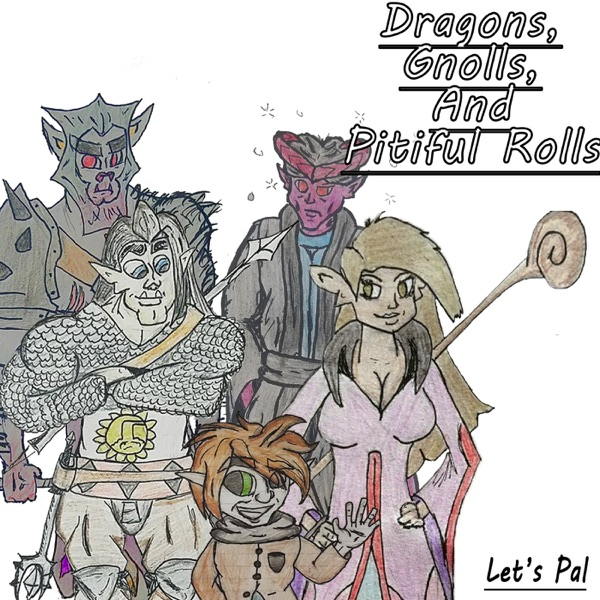 Dragons, Gnolls, and Pitiful Rolls