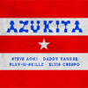 Steve Aoki, Daddy Yankee, Play-N-Skillz & Elvis Crespo - Azukita artwork