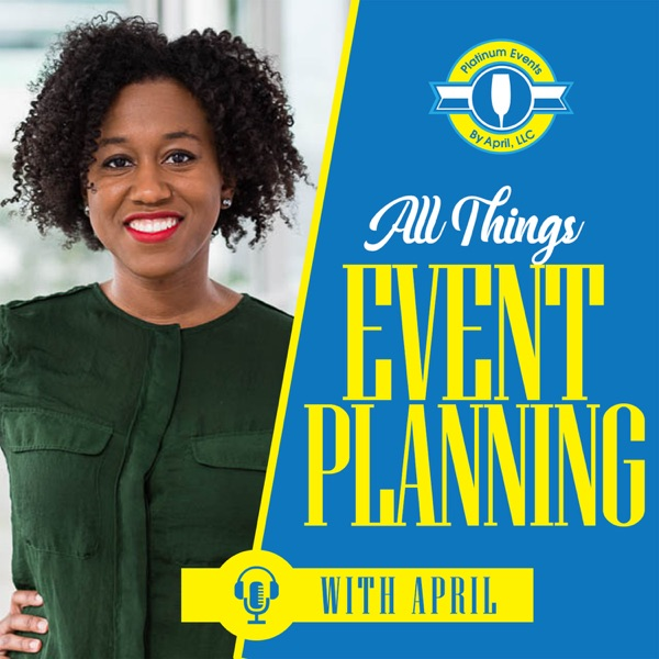 All Things Event Planning with April