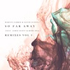 So Far Away (Remixes Vol. 1) [feat. Jamie Scott & Romy Dya] - EP