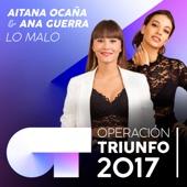 Aitana Ocaña & Ana Guerra - Lo Malo (Operación Triunfo 2017) portada