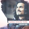 Sang Hoon Tere - Bhuvan Bam mp3